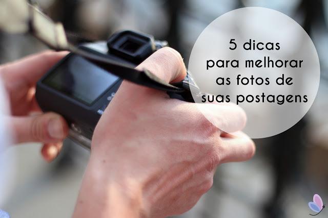 5 dicas para melhorar as fotos de suas postagens