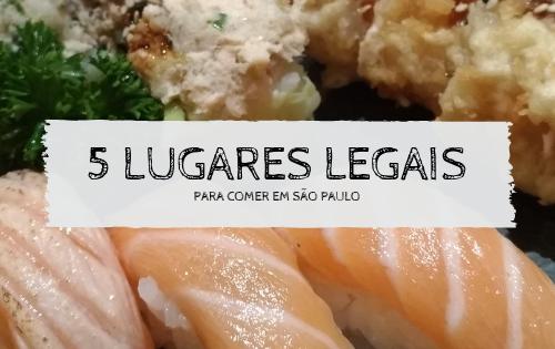 5 Lugares legais para comer em São Paulo