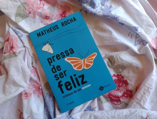 Dica de livro: Pressa de Ser Feliz - Matheus Rocha